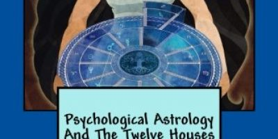 Psychological Astrology And The Twelve Houses (Pluto's Cave Psychological Astrology) (Volume 1)