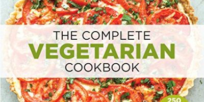The Complete Vegetarian Cookbook: A Fresh Guide to Eating Well With 700 Foolproof Recipes