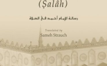 Ahmad ibn Hanbal's Treatise on Prayer (Salâh)