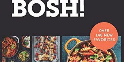 BOSH!: Simple Recipes * Amazing Food * All Plants